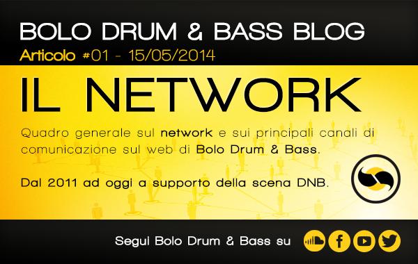Bolo Drum & Bass Blog #01 - Il network